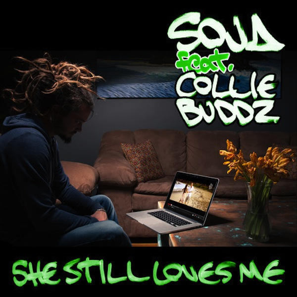 Soja featuring Collie Buddz, She Still Loves Me