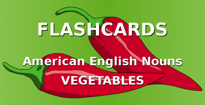 American English Flashcards. Nouns with Vegetables.