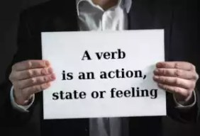 A verb is an action, state or feeling.