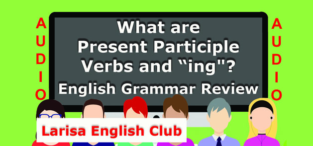 What are Present Participle Verbs and_ing_Audio