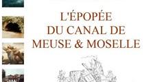 L'épopée du Canal de Meuse et Moselle