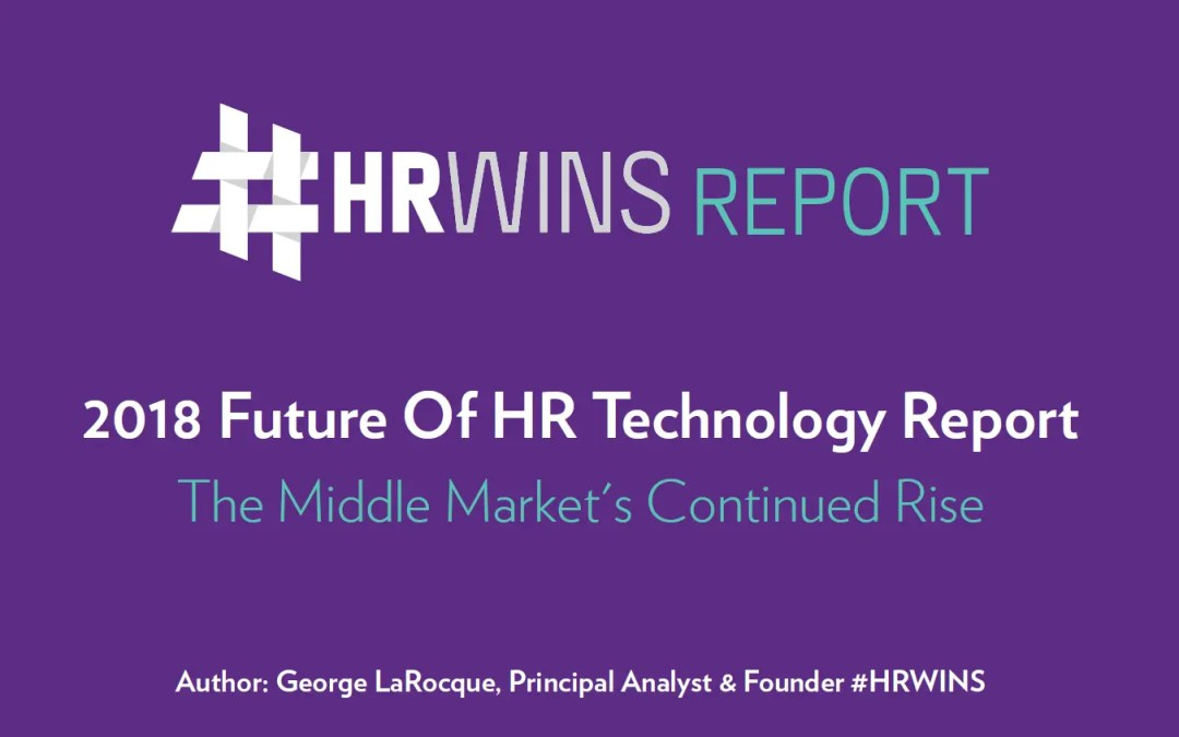 2018 Future Of HR Tech: Continued Rise Of The Middle Market