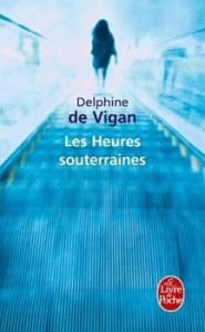 Revue : Les Heures Souterraines - Delphine de Vigan