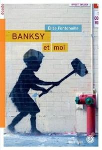 Revue : Banksy et Moi - Elise Fontenaille