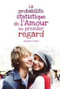 Revue : La Probabilité Statistique de l'Amour au Premier Regard - Jennifer E. Smith