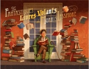 Revue : Les Fantastiques Livres Volants de Morris Lessmore