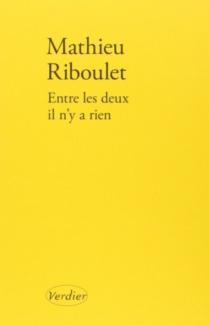Revue : Entre les Deux il n'y a rien - Mathieu Riboulet