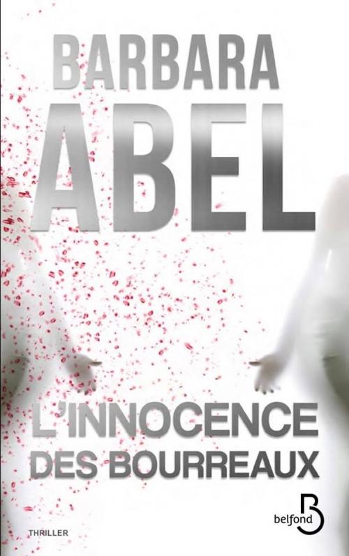 Revue : L'innocence des bourreaux - Barbara Abel