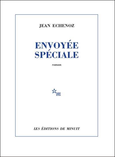 Revue : Envoyée Spéciale - Jean Echenoz