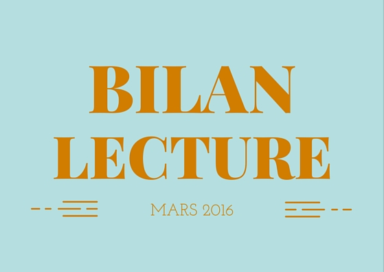 Bilan Lecture - Mars 2016