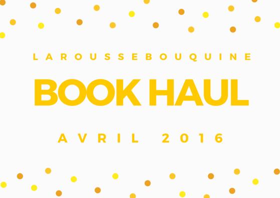 Nouvelles acquisitions livresques - Avril 2016