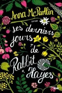 Les Derniers Jours de Rabbit Hayes d'Anna McPartlin