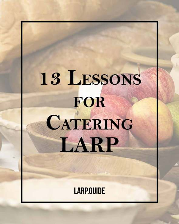 13 Lessons to learn for Catering LARP