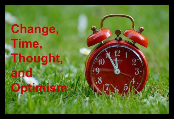 Change, time, thought, and optimism