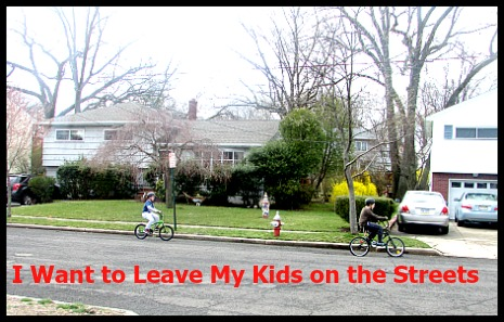 I Want to Leave My Kids on the Streets - No Summer Camp