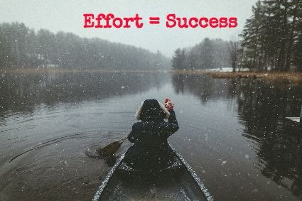 Effort = Success