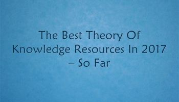 The Best Theory Of Knowledge Resources In 2018 – So Far