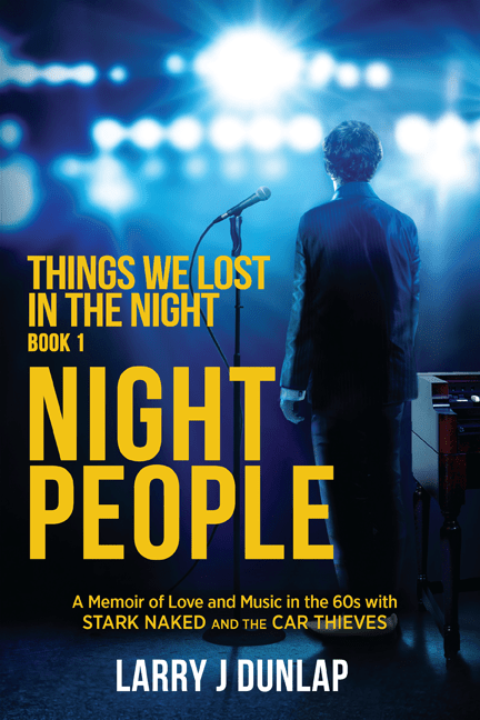 Book Cover for NIGHT PEOPLE, Book 1 - Things We Lost in the Night, A Memoir of Love and Music in the 60s with Stark Naked and the Car Thieves