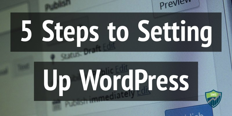 5 Steps to Setting up WordPress