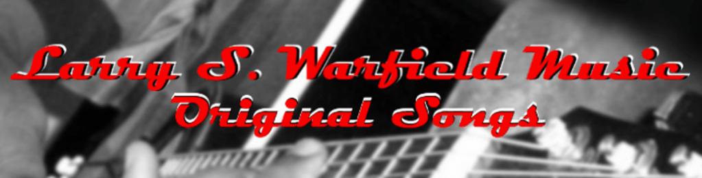 LarrySWarfieldMusic - All Music Things