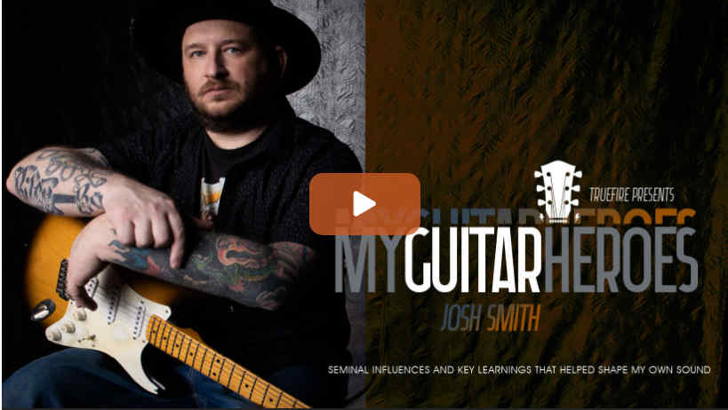 My Guitar Heros Josh Smith