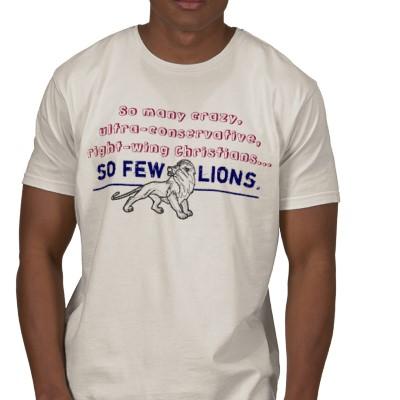 so_many_right_wing_christians_so_few_lions_tshirt-p235165823330500205q3v3_400