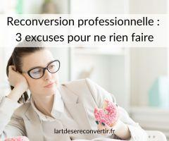 Reconversion professionnelle : 3 excuses pour ne rien faire