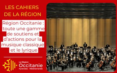 Cahier Région spécial | Région Occitanie : toute une gamme de soutiens et d'actions pour la musique classique et le lyrique
