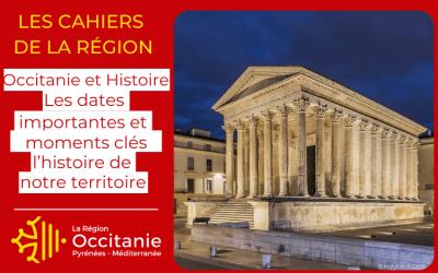 Cahier Région spécial | Occitanie et Histoire – Les dates importantes et moments clés de l'histoire de notre territoire