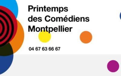 La 35ème édition du Printemps des Comédiens Montpellier annoncée du 28 mai au 26 juin 2021 !