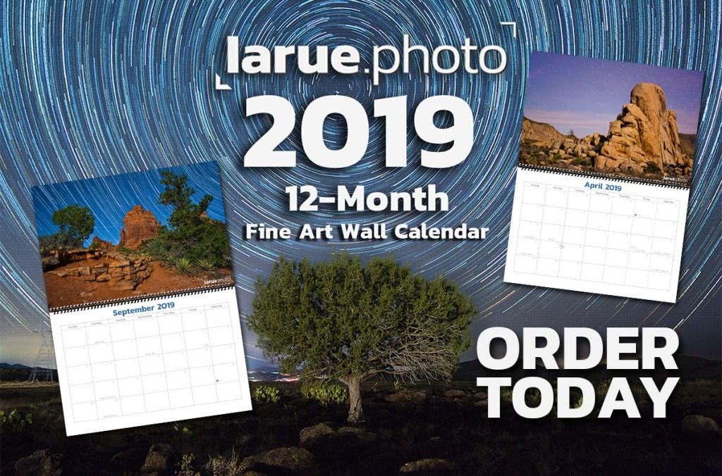 Order the larue.photo 2019 Fine Art Wall Calendar Today