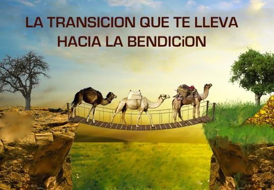 La transición que te lleva hacia la bendición