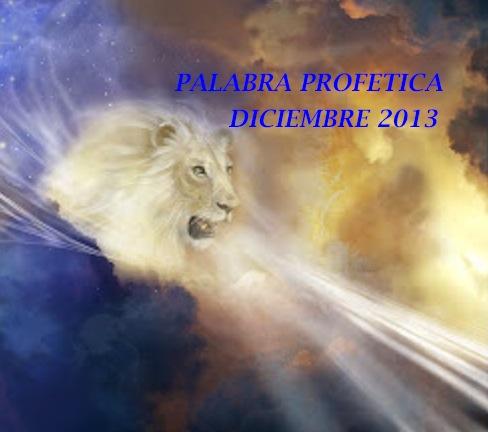 PALABRA PROFÉTICA DICIEMBRE DE 2013