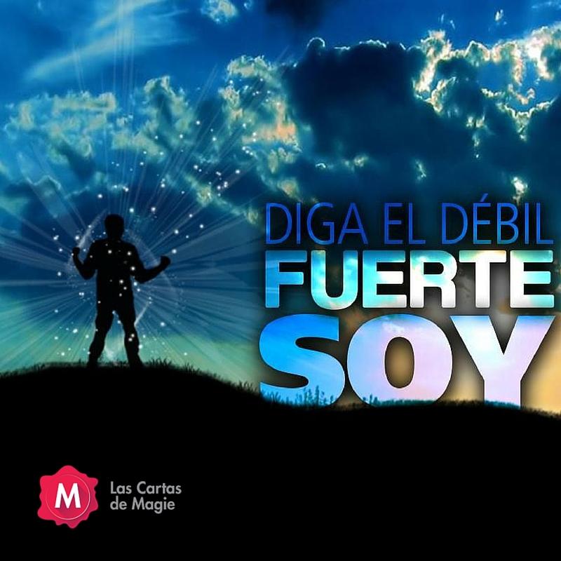 DIGA EL DEBIL FUERTE SOY