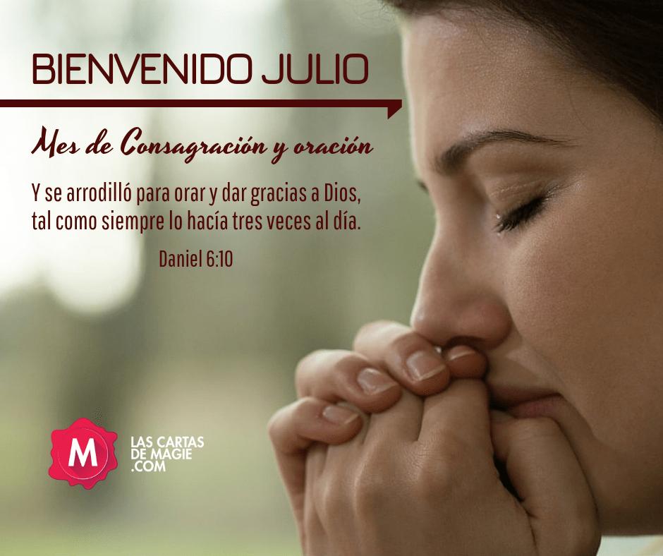 BIENVENIDO JULIO, MES DE CONSAGRACION Y ORACION