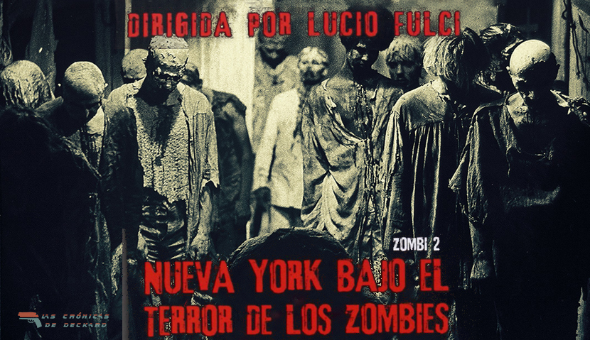 Nueva York bajo el terror de los zombies Cronicas de Deckard
