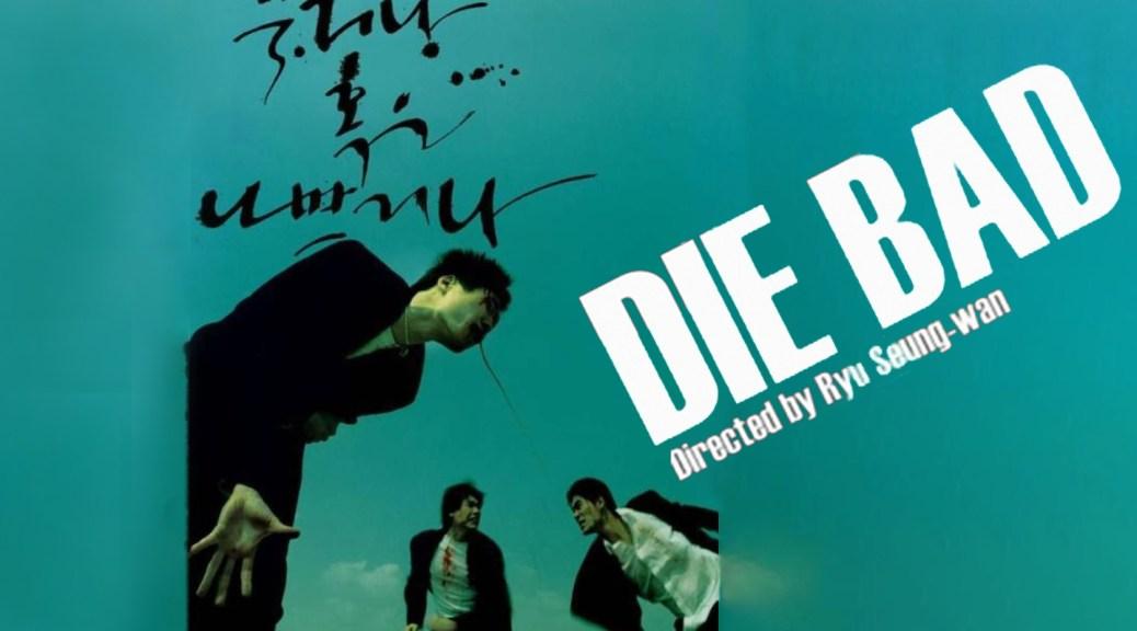 Die Bad (2000) de Ryoo Seung-wan. Crítica Las Crónicas de Deckard