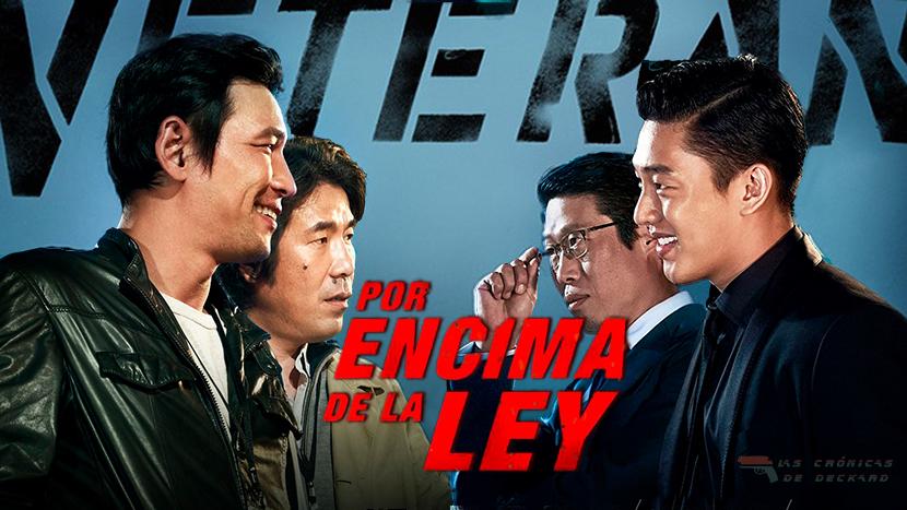 Poster Por encima de la ley (Veteran, Ryoo Seung-wan, 2015) Critica Las Crónicas de Deckard