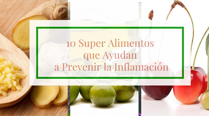 10 Super Alimentos que Ayudan a Prevenir la Inflamación del Cuerpo