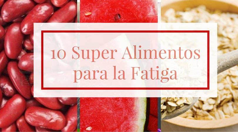 10 super alimentos para la fatiga