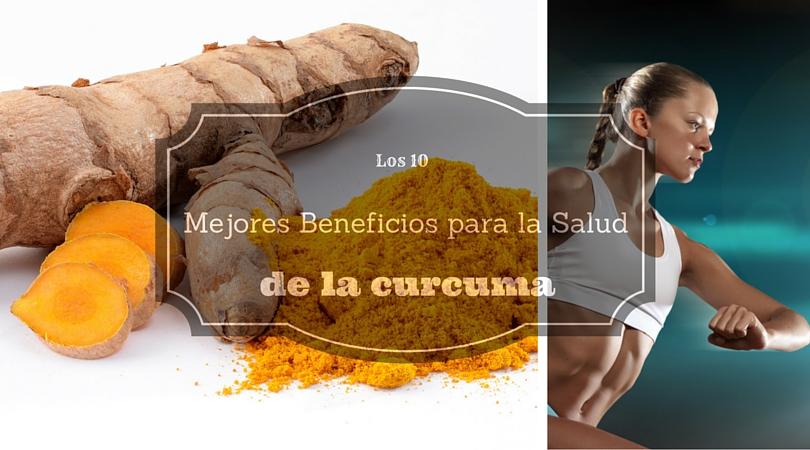 Los 10 Mejores Beneficios para la Salud de la Curcuma