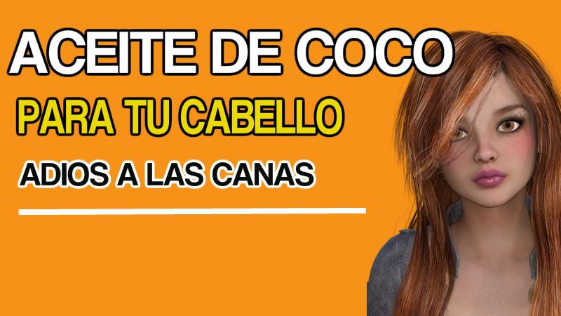 Como Usar el Aceite de Coco En Tu Cabello Para Fortalecerlo y  Decir Adios a Las Canas