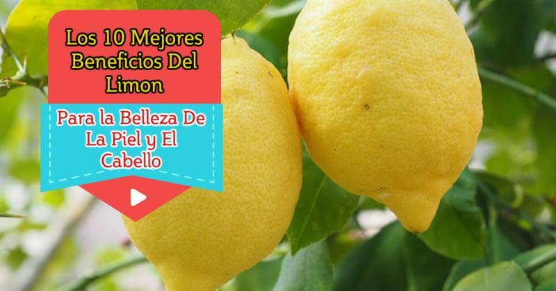 Los 10 Mejores Beneficios Del Limon Para la Belleza De La Piel y El Cabello