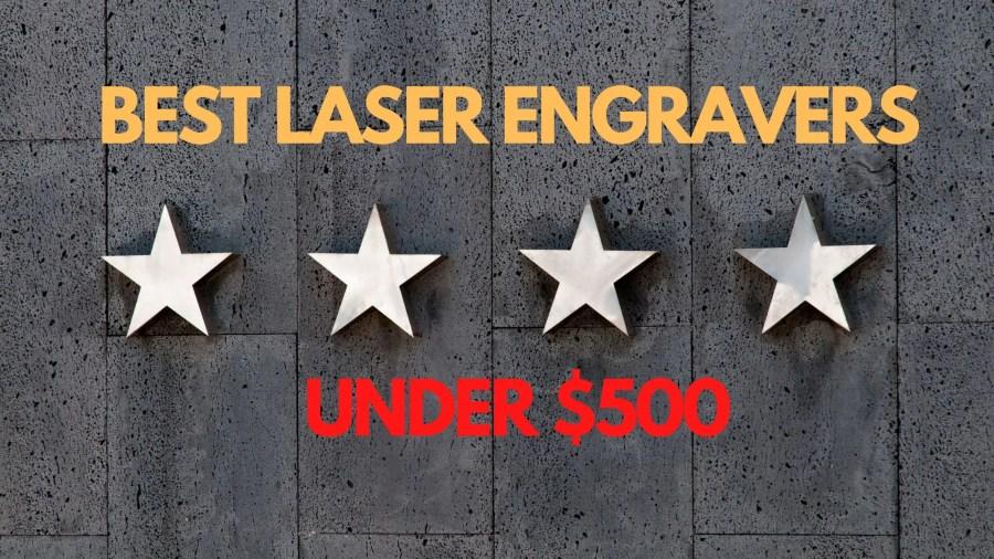 best laser engravers under $500