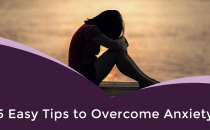 5 Easy Tips to Overcome Anxiety and Depression