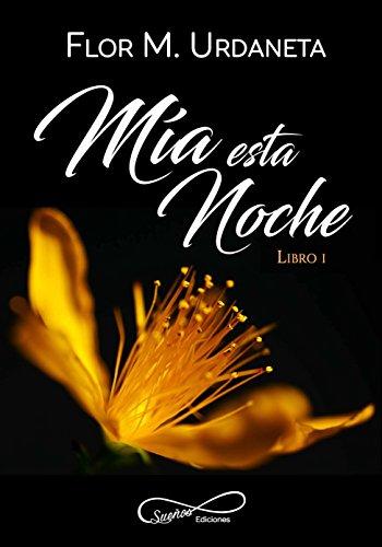 Mía esta Noche. Flor M. Urdaneta