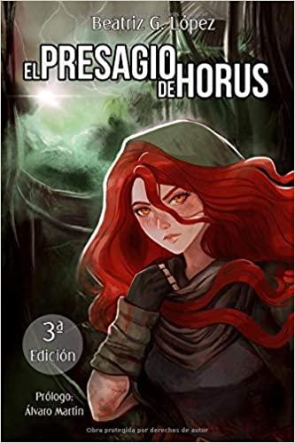 El presagio de Horus. Beatriz G. López