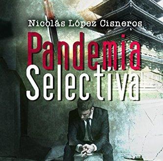 Pandemia selectiva. Nicolás López Cisneros