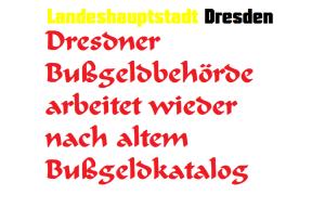 Dresdner Bußgeldbehörde arbeitet wieder nach altem Bußgeldkatalog