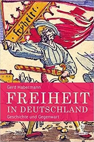 Freiheit in Deutschland: Geschichte und Gegenwart